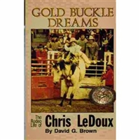 Gold Buckle Dreams: The Rodeo Life Story of Chris LeDoux